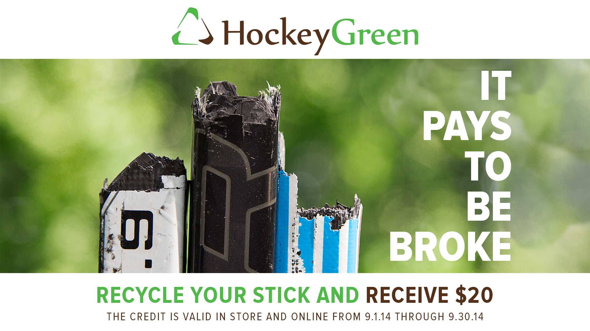 Hockey Greeen now $20 credit towards new stick until 9.30.14